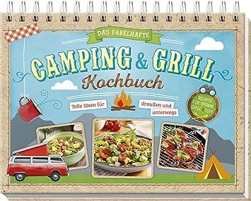 El fabuloso libro de cocina para camping y barbacoa: ideas ...