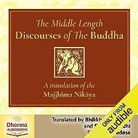 The Middle Length Discourses of the Buddha: A Translation of the Majjhima Nikāya