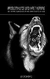 Problemhunde und ihre Therapie: Oder eine puristische Erziehungsmethode verhaltensauffälliger Hunde