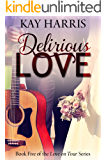 Delirious Love (Love on Tour Book 5)