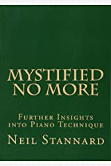 Mystified No More: Further Insights into Piano Technique Paperback