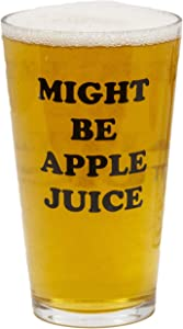 Funny Guy Mugs Might Be Apple Juice 16 Oz Pint Glass