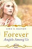 Forever: (A Novella) (Angels Among Us, Book 3)