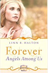 Forever: (A Novella) (Angels Among Us, Book 3) Kindle Edition