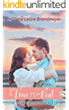 A Time to Heal: Silverton Lake Romance (Time for Love Series Book 4)