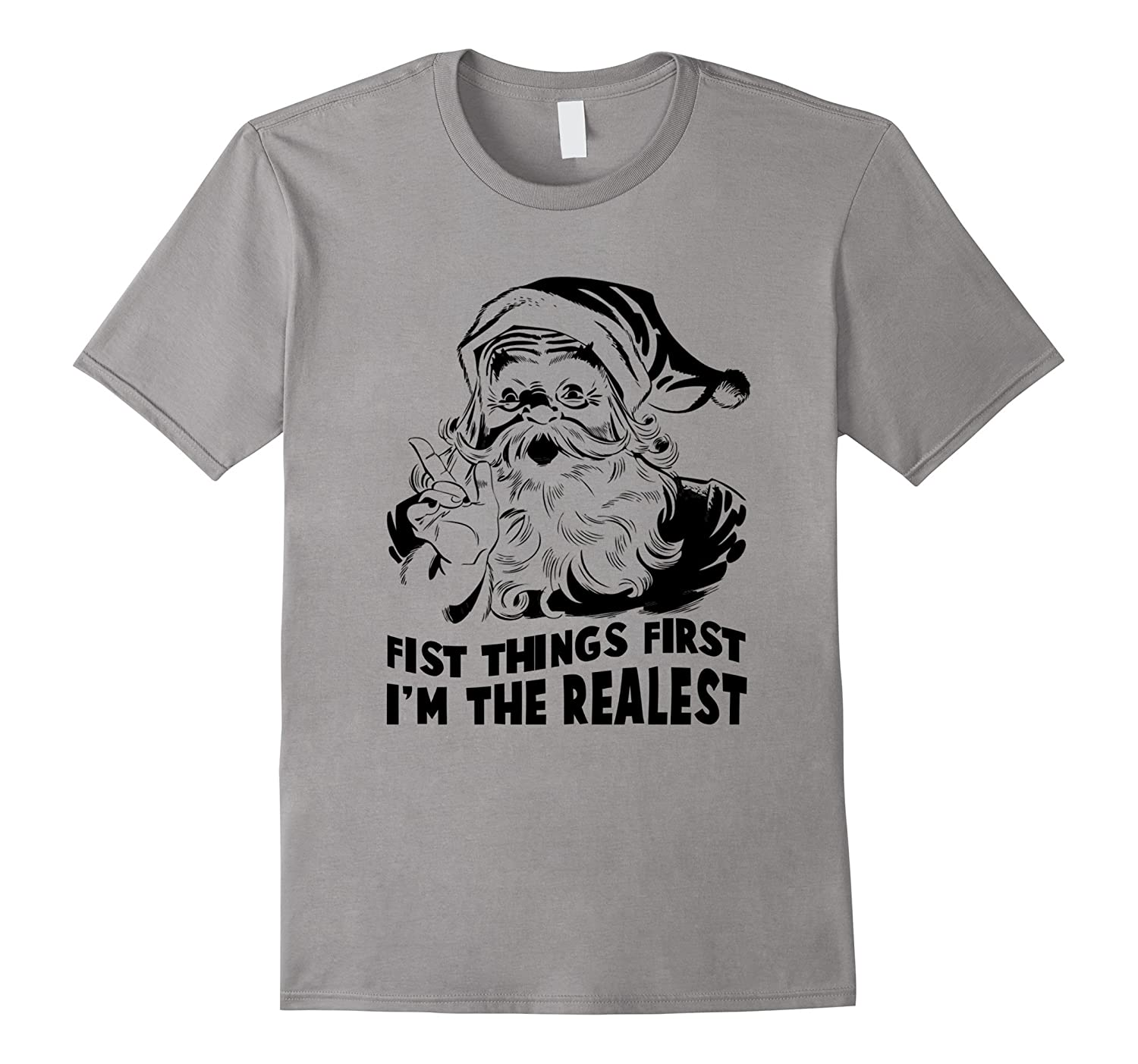 First Things First I'm The Realest Funny Christmas T-Shirt-TD