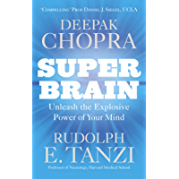 Super Brain: Unleashing the explosive power of your mind to maximize health, happiness and spiritual well-being