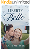 Liberty Belle: A Fourth of July Holiday Romance (The Snowberry Series Book 5)