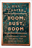 Boom, Bust, Boom: A Story About Copper, the Metal that Runs the World (English Edition)