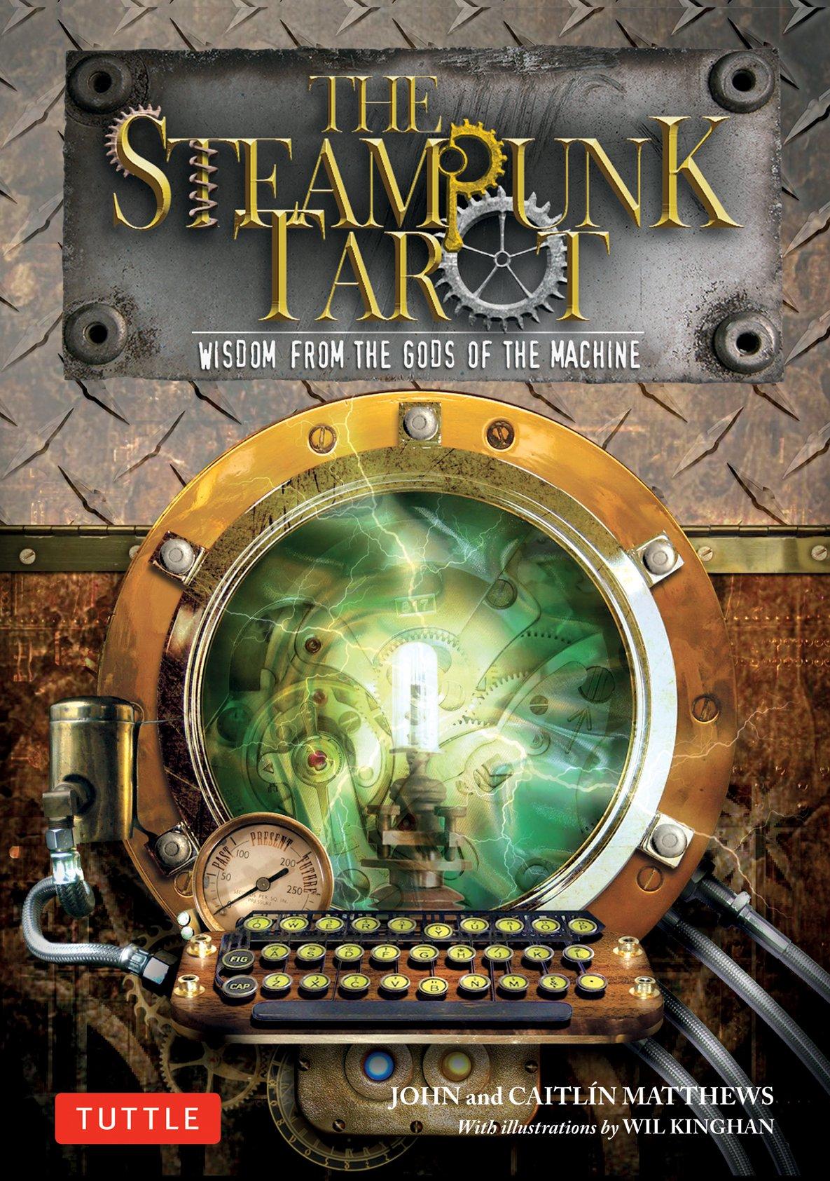 The Steampunk Tarot: Wisdom from the Gods of the Machine pdf epub