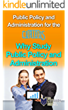 Public Policy and Administration for the Curious: Why Study Public Policy and Administration? (Old School Student Life)