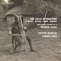 The Cello in Wartime, and pieces played on a trench cello [Steven Isserlis; Connie Shih] [Bis: BIS2312]