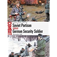 Soviet Partisan vs German Security Soldier: Eastern Front 1941–44