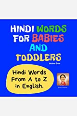 Hindi Words for Babies and Toddlers. Hindi Words From A to Z in English. Picture Book: Easy to Learn Hindi words for Bilingual Children. (Hindi for Kids Book Book 1) (English Edition) Edición Kindle