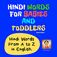 Hindi Words for Babies and Toddlers. Hindi Words From A to Z in English. Picture Book: Easy to Learn Hindi words for Bilingual Children. (Hindi for Kids Book 1) (English Edition)