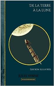 De la terre à la lune:   Edition illustrée (Voyages extraordinaires t. 3) (French Edition)