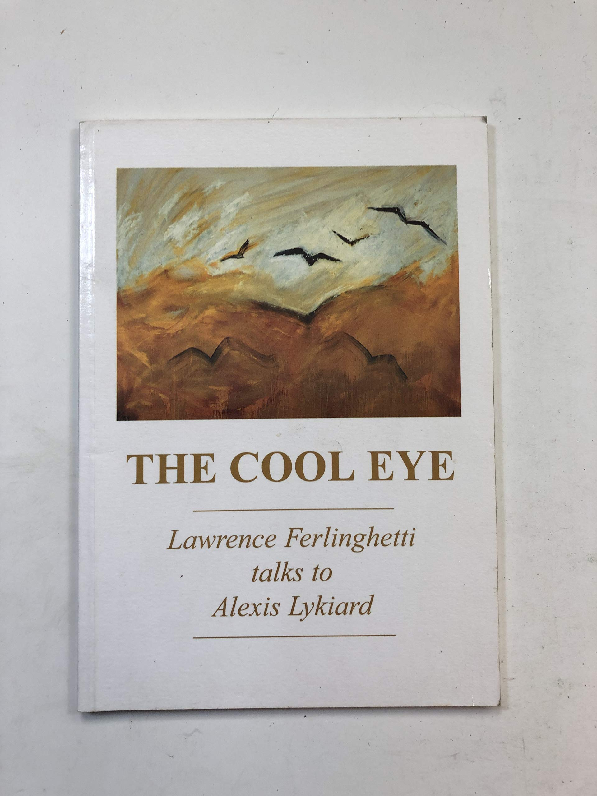 The Cool Eye: Lawrence Ferlinghetti Talks to Alexis Lykiard: Amazon.it:  Ferlinghetti, Lawrence, Lykiard, Alexis: Libri in altre lingue