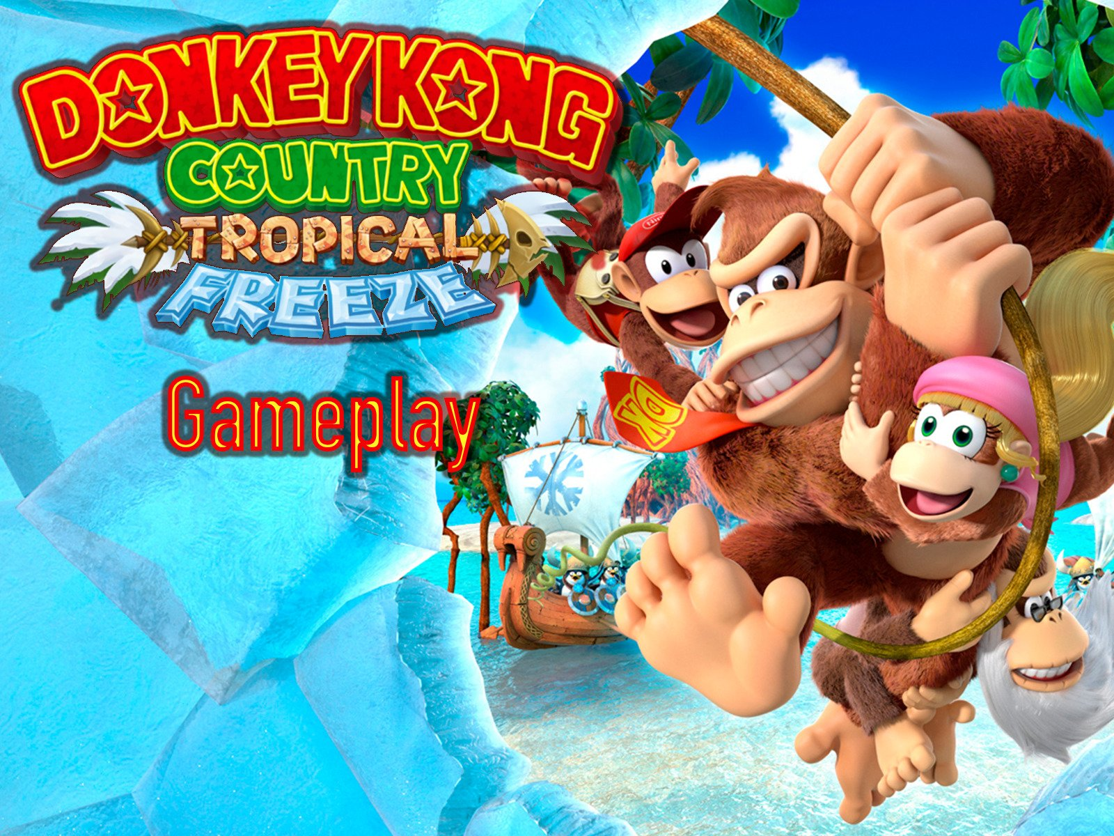 Watch Donkey Kong Tropical Freeze Gameplay Prime Video
