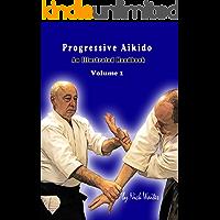Progressive Aikido Volume 1: An Illustrated Handbook (English Edition)