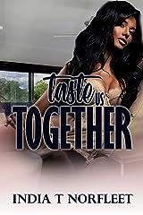 Taste Us Together Kindle Edition