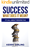 Success; what does it mean?: It's all about perspective
