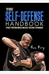 The Self-Defense Handbook: The Best Street Fighting Moves and Self-Defense Techniques Kindle Edition