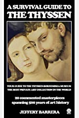 A Survival Guide to the Thyssen Kindle Edition