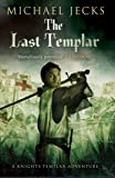 The Last Templar (Knights Templar Mysteries (Simon & Schuster))