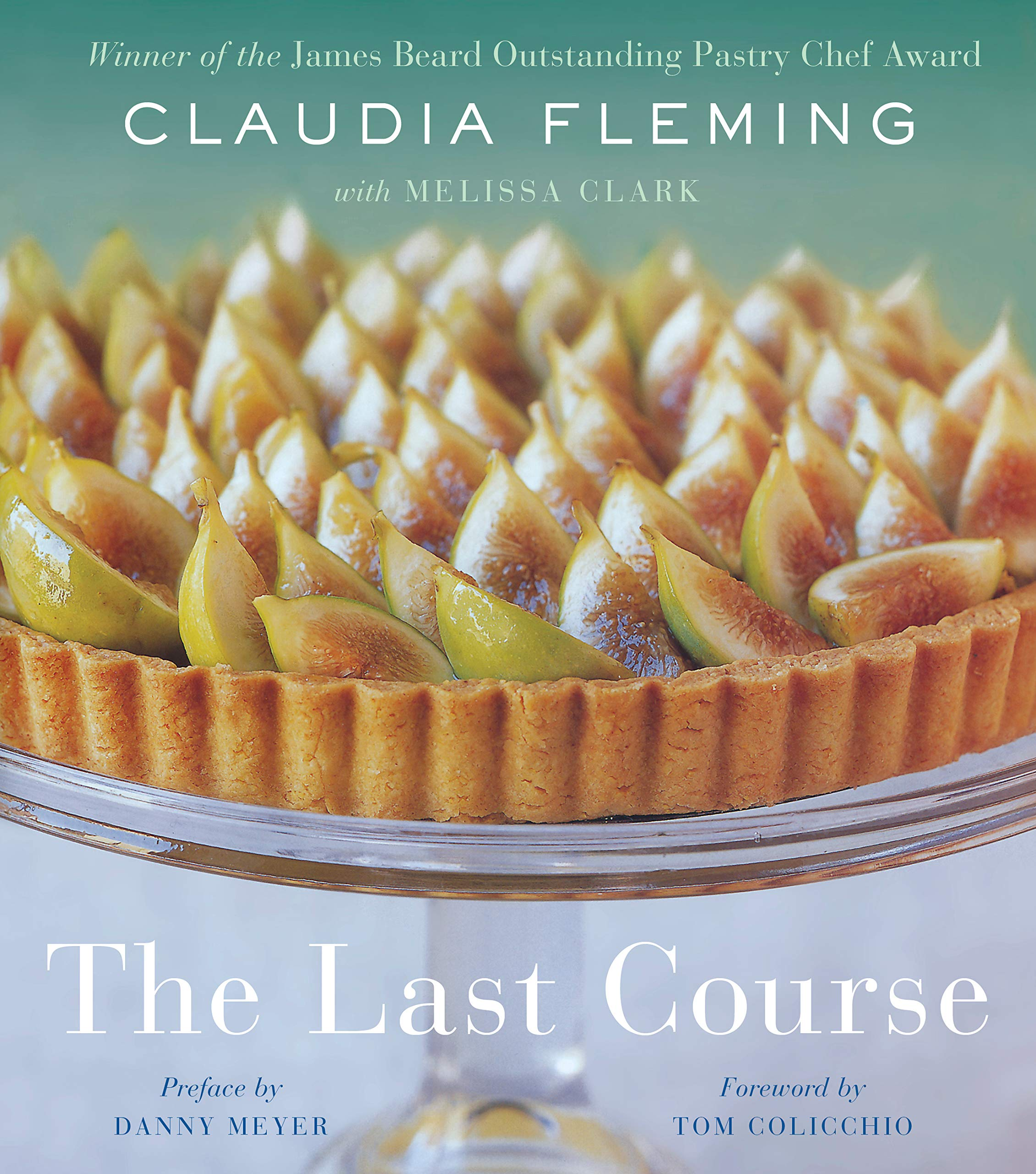 The Last Course: The Desserts of Gramercy Tavern by Random House