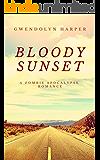 Bloody Sunset: A Zombie Apocalypse Romance Novel (Zombie Apocalypse Romance series Book 3)