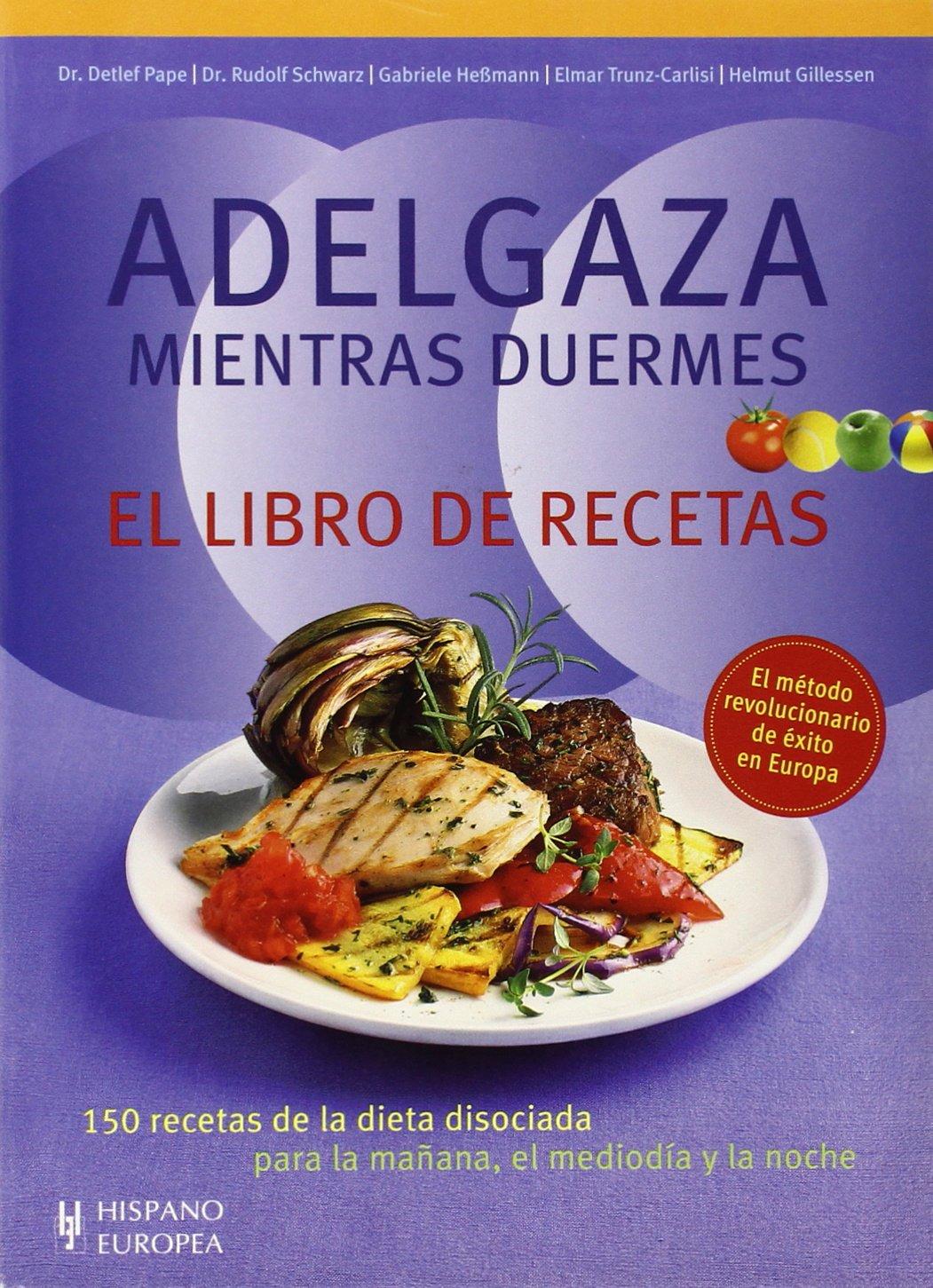 Adelgaza mientras duermes. El libro de recetas (Spanish Edition): Elmar Trunz-Carlisi: 9788425519574: Amazon.com: Books