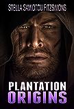 Plantation Origins (The Plantation Book 6)