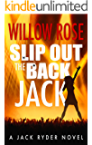 Slip Out the Back Jack: A bone-chilling gritty serial killer thriller (Jack Ryder Book 2)