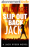 Slip Out the Back Jack: A bone-chilling gritty serial killer thriller (Jack Ryder Book 2) (English Edition)