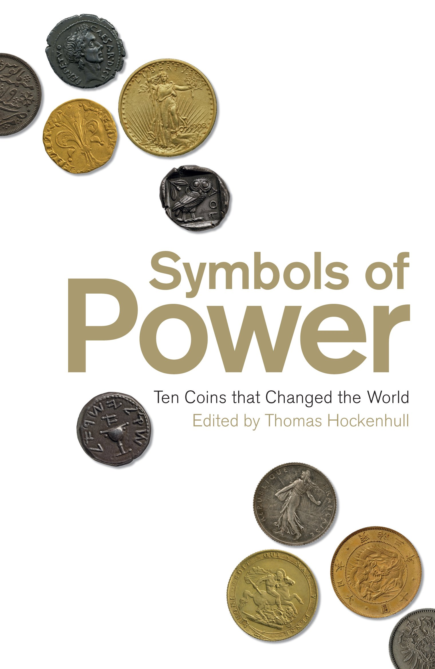 Symbols Of Power Ten Coins That Changed The World Thomas