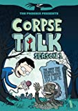 Corpse Talk: Season 1 (The Phoenix Presents)