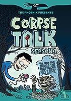 Corpse Talk - Season 1 (Phoenix