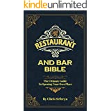 Restaurant and Bar Bible: The Ultimate Guide to Opening Your Own Place