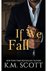 If We Fall (Corrupted Love Trilogy Book 3) Kindle Edition