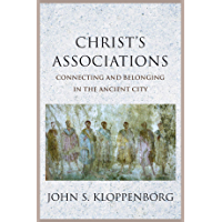 Christ's Associations: Connecting and Belonging in the Ancient City (English Edition)