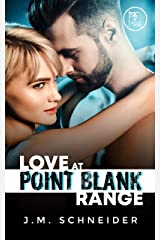 Love at Point Blank Range Kindle Edition