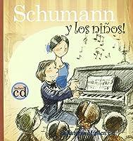 Schumann Y Los Niños! (Los Grandes Compositores