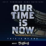 OUR TIME IS N.O.W.