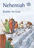 Nehemiah: Builder for God (Bible Time)