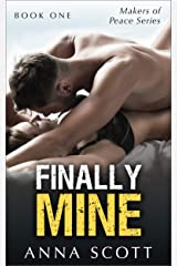 Finally Mine Book 1: Finally Mine - A Makers of Peace Series Kindle Edition