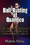 Ball-Busting at Quantico