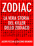 Zodiac - La vera storia del killer dello zodiaco (Serial Killer Vol. 7)