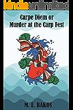 Carpe Diem, or Murder at the Carp Fest