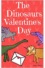 The Dinosaurs Valentine's Day: Picture Book For Preschoolers & Toddlers. Ideal for ages 2-6. Kindle Edition