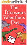 The Dinosaurs Valentine's Day: Picture Book For Preschoolers & Toddlers. Ideal for ages 2-6.